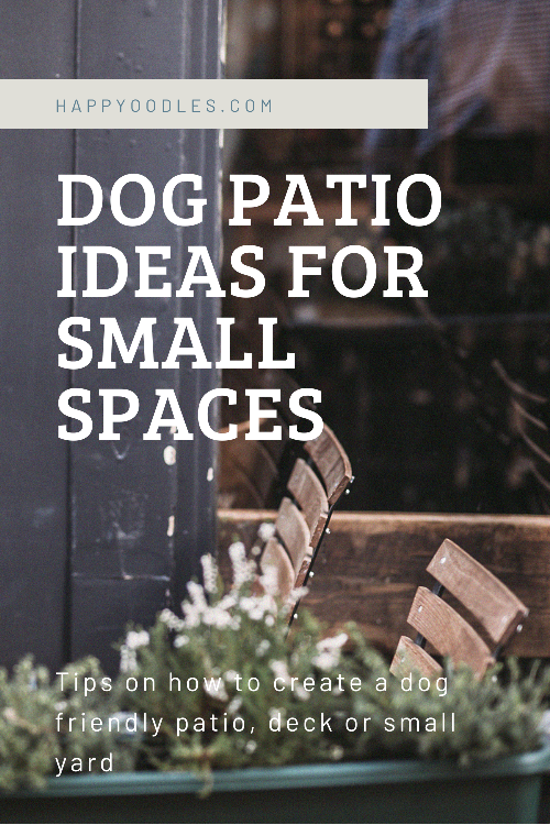 Dog Patio Ideas - For Small Spaces
