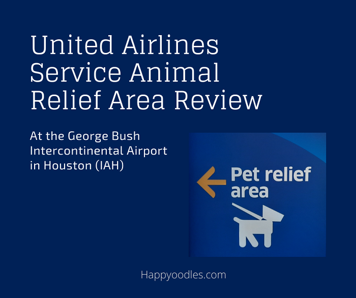 Service Animal Relief Area at IAH - United Airline Terminal Happyoodles.com